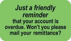 Just a Friendly Reminder